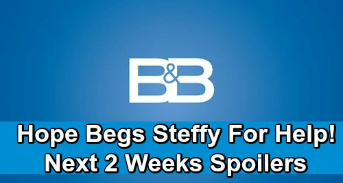 The Bold and the Beautiful Spoilers Next 2 Weeks: Hope Begs Steffy For Help With Liam – Wyatt and Guilty Flo Bring the Heat