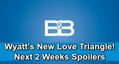 The Bold and the Beautiful Spoilers Next 2 Weeks: Wyatt's New Love Triangle - Zoe Brutally Assaults Flo - Bill Heartbroken