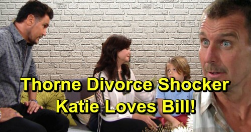 The Bold and the Beautiful Spoilers: Thorne Divorces Katie After She Admits She Loves Bill