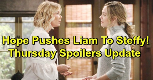 The Bold and the Beautiful Spoilers: Thursday, February 21 Update – Hope Pushes Liam to Steffy - Brooke Warns Will Lead To Divorce
