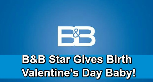 The Bold and the Beautiful Spoilers: B&B Star's Newest Family Addition - Valentine's Day Baby