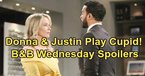 The Bold and the Beautiful Spoilers: Wednesday, February 20 - Donna and Justin Play Cupid - Wyatt Plots To Revive Spectra