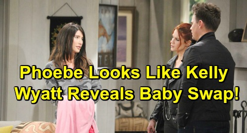 The Bold and the Beautiful Spoilers: Wyatt and Sally Suspicious Phoebe Looks Like Kelly – Leak Implies Wyatt Reveals Baby Swap