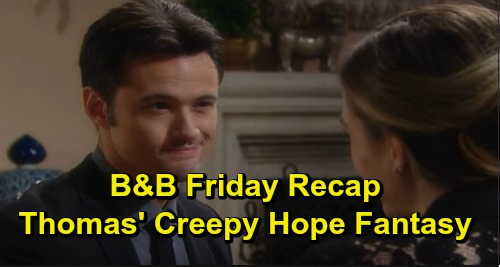 The Bold and the Beautiful Spoilers: Friday, December 13 Recap - Thomas Envisions A Life With Hope - Liam Asks Steffy To Help Him Expose Thomas' Plan
