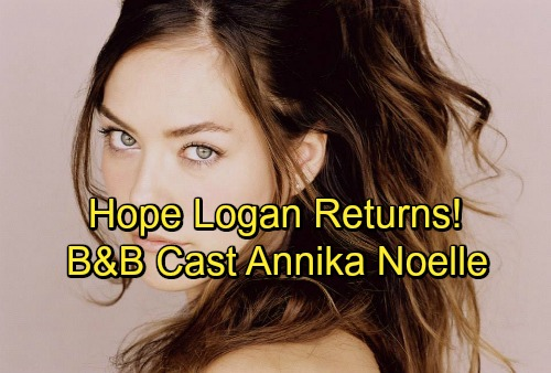 The Bold and the Beautiful Spoilers: Hope Logan Returns - B&B Cast Annika Noelle To Replace Kim Matula
