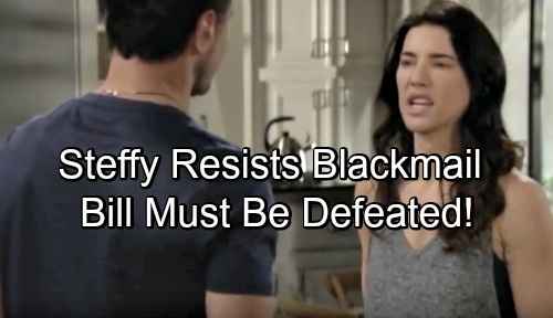 The Bold and the Beautiful Spoilers: Bill Pushes Blackmail Button, Steffy Resists - Steam Must Take Nasty Man Down