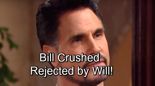 The Bold and the Beautiful Spoilers: Bill Rejected By Will - Pays Dearly For Neglecting His Son