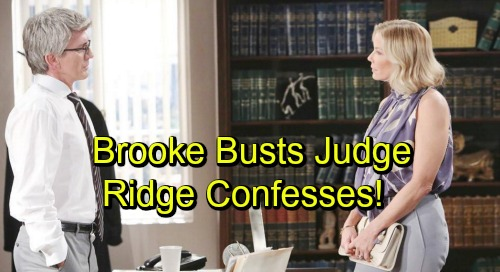 The Bold and the Beautiful Spoilers: Brooke Discovers Evidence of Judge Tampering - Ridge Comes Clean, Brooke Betrays Husband