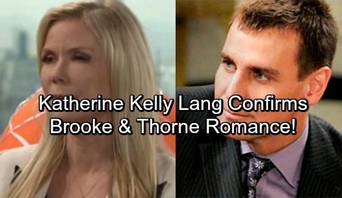 The Bold and the Beautiful Spoilers: Breaking News – Katherine Kelly Lang Confirms Thorne-Brooke Romance with Ingo Rademacher