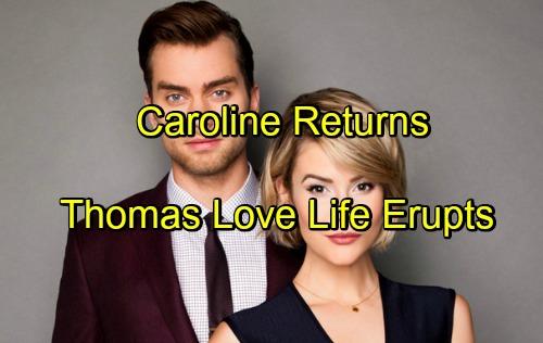 The Bold and the Beautiful Spoilers: Caroline's Return Complicates Thomas' Love Life – Sasha Derails Perfect Family Dream
