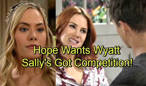 The Bold and the Beautiful Spoilers: Hope Drifts Toward Another Spencer – Wants Wyatt Back, Sally's Got Fierce Competition