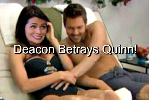 The Bold and the Beautiful (B&B) Spoilers: Deacon Betrays Quinn - Secretly Furious She Loves Liam