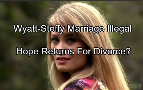 The Bold and the Beautiful (B&B) Spoilers: Wyatt Not Legally Married to Steffy - Hope Returns To Finalize Divorce?