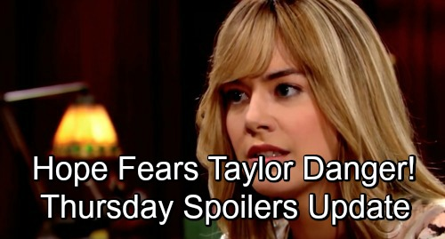 The Bold and the Beautiful Spoilers: Thursday, November 29 Update – Hope Fears Extreme Taylor Danger – Brooke and Taylor Go to War