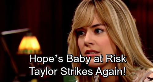 The Bold and the Beautiful Spoilers: Hope's Baby at Risk, Unhinged Taylor Strikes Again – Next Victim Revealed?