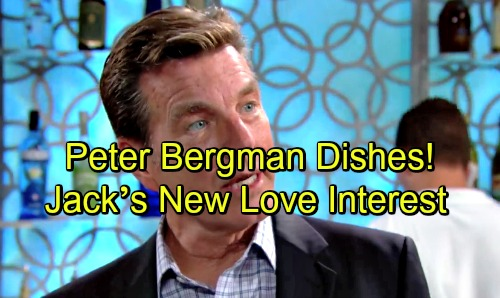 The Young and the Restless Spoilers: Peter Bergman Dishes on Jack's New Love Interest and Father Surprises – Big Changes Brewing