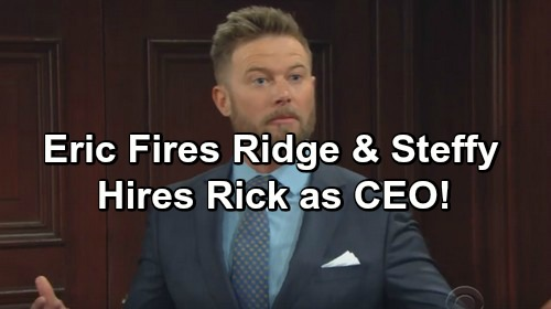 The Bold and the Beautiful Spoilers: Eric Learns About Quinn and Ridge - Fires Steffy and Ridge, Rick New Forrester CEO?