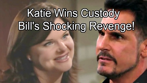 The Bold and the Beautiful Spoilers: Bill's Dark Side Explodes – Katie's Custody Victory Brings Former Flame's Shocking Revenge