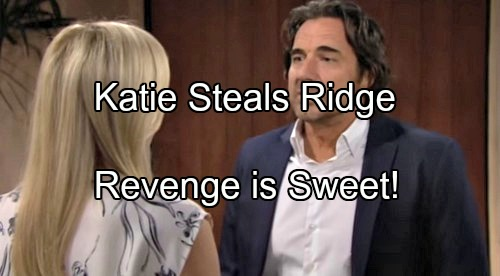 'The Bold and the Beautiful' Spoilers: Katie Steals Ridge From Brooke - Revenge is Sweet