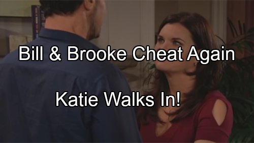 The Bold and the Beautiful (B&B) Spoilers: Brooke Battles Temptation, Bill Insists On More – Katie Walks in on Steamy Hookup