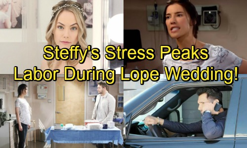 The Bold and the Beautiful Spoilers: Steffy Suffers From Stress Overload – Goes Into Labor During Lope's Wedding