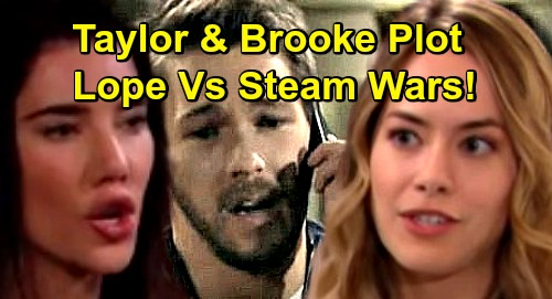 The Bold and the Beautiful Spoilers: Taylor Plots to Break Up Hope and Liam For Steffy - Brooke Fights for Lope