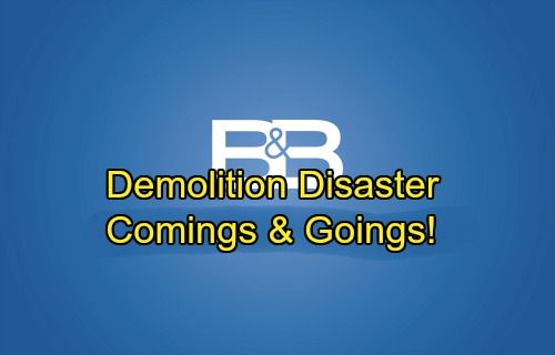 The Bold and the Beautiful Spoilers: Casting News – Comings and Goings – Demolition Shocker Brings Rescue Workers and Med Staff