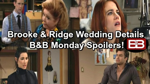 The Bold and the Beautiful Spoilers: Ridge and Brooke Nail Down Wedding Details - Bills Fights For Love