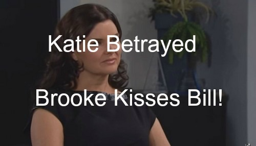 The Bold and the Beautiful (B&B) Spoilers: Katie Betrayed – Brooke Declares Love, Kisses Bill!