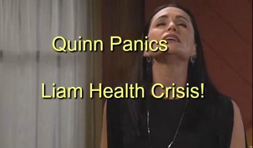 The Bold and the Beautiful (B&B) Spoilers: Liam Gravely Ill, Quinn Panics – Naive Katie Gushes About Brooke, Ugly Shock Awaits