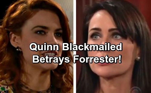The Bold and the Beautiful Spoilers: Quinn Blackmailed, Betrays Forrester to Keep Ridge Secret