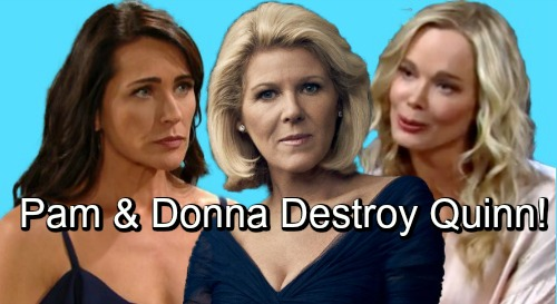 The Bold and the Beautiful Spoilers: Pam and Donna's Ruthless Takedown Mission – Plot the Destruction of Quinn's Marriage to Eric