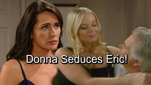 The Bold and the Beautiful Spoilers: Eric's Crushing Betrayal, Donna Seduces Ex-Husband – Will Quinn Choose Forgiveness or Revenge?
