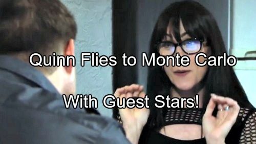 'The Bold and the Beautiful' Spoilers: Quinn Flies to Monte Carlo With Special Guest Stars – Deacon Warns of Big Trouble
