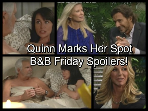 The Bold and the Beautiful Spoilers: Quinn Says Eric Won't See Her Crazy – Katie Makes a Move – Ridge Tugs at Brooke's Heart
