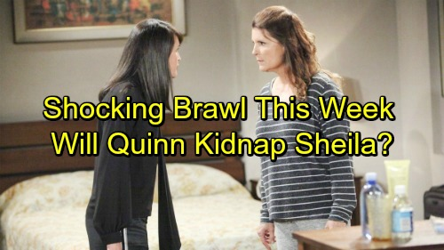 The Bold and the Beautiful Spoilers: Sheila Sightings Increase – Quinn Fights Dirty - Hostage Taking Follows Next Brawl?