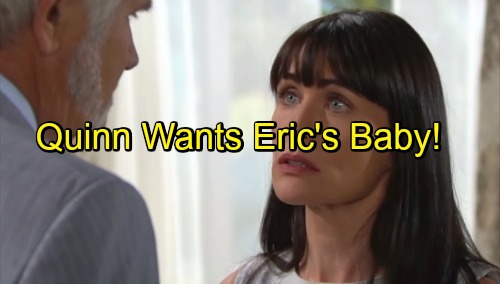 The Bold and the Beautiful Spoilers: Quinn's Plans to Keep Eric With a Baby, Trying for Forrester Heir?