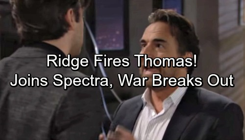 The Bold and the Beautiful Spoilers: Thomas Fired, Joins Spectra's Fight for Fashion Domination - Steffy and Sally Go to War