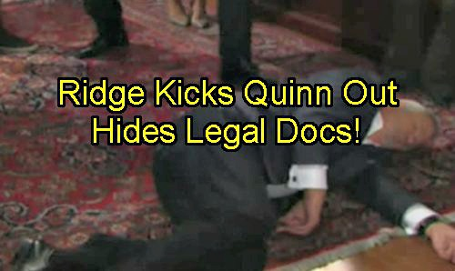 The Bold and The Beautiful Spoilers: Ridge Hides Docs Giving Quinn Power of Attorney For Eric – Kicks Stepmom Out of Mansion