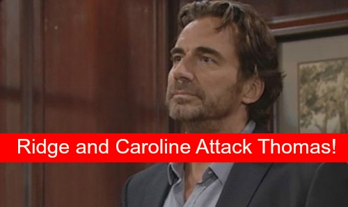 The Bold and the Beautiful (B&B) Spoilers: Hypocrites Caroline and Ridge Confront Thomas on Ivy Cheating