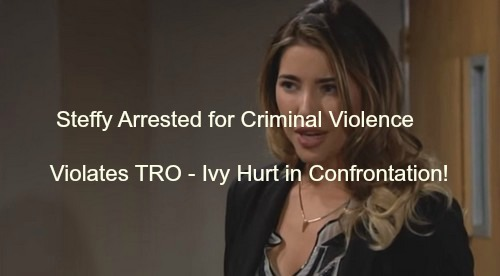 The Bold and The Beautiful (B&B) Spoilers: Steffy Hurts Ivy Again, Arrested for Criminal Violence - Rick Takes Back Forrester?