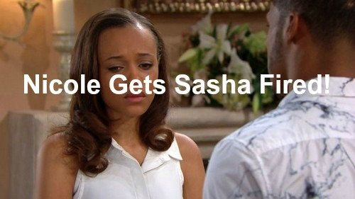 The Bold and the Beautiful (B&B) Spoilers: Spiteful Nicole Gets Sasha Fired from New Job – Sets Off Explosive Reveal
