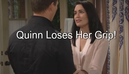 The Bold and the Beautiful (B&B) Spoilers: Quinn's Loses Grip on Reality - Week Ends With Shocking Moment