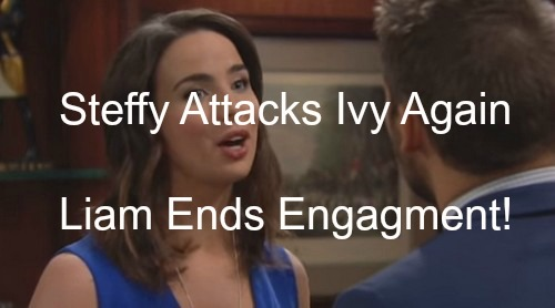 The Bold and the Beautiful (B&B) Spoilers: Jealous Steffy Attacks Ivy Again - Liam Calls Off Engagement