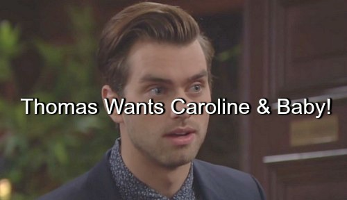 The Bold and the Beautiful (B&B) Spoilers: Thomas Makes a Play for Caroline and Baby After Paternity Reveal