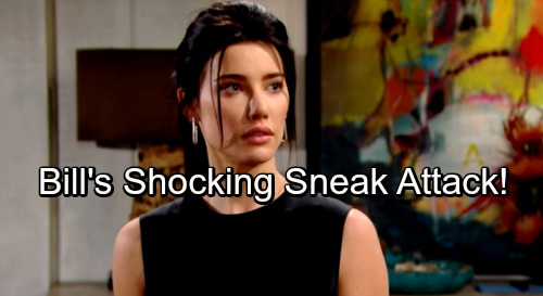 The Bold and the Beautiful Spoilers: Bill Pounces On Steffy - Sneak Attack Destroys Father and Son's Progress