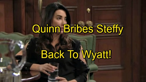 The Bold and the Beautiful Spoilers: Quinn Bribes Steffy To Dump Liam, Take Wyatt Back With Co-CEO Job Offer