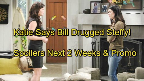 The Bold and the Beautiful Spoilers for Next 2 Weeks: Katie Says Bill Drugged Steffy – Hope Returns Permanently