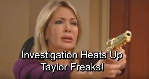 The Bold and the Beautiful Spoilers: Taylor Freaks As Shooting Investigation Heats Up - Worries Bill Will Turn Her In