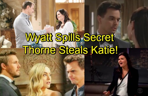 The Bold and the Beautiful Spoilers: Katie Attacks Wyatt Over Secret Spillage at Wedding – Thorne Exploits Conflict, Steals Katie